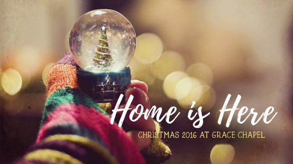 Series: Christmas 2016 - Home is Here