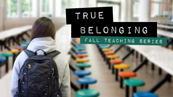 Series: True Belonging