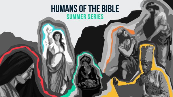 Series: Humans Of The Bible