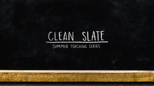 Series: Clean Slate