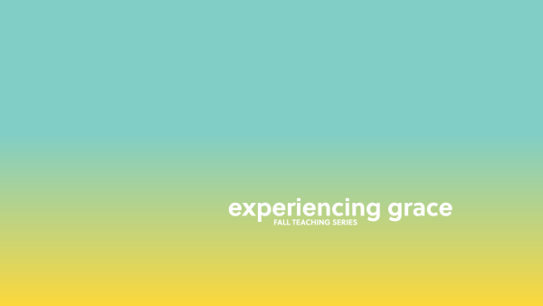 Series: Experiencing Grace